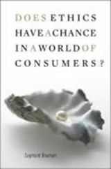 Does Ethics Have a Chance in a World of Consumers? | Zygmunt Bauman |