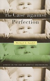 Case Against Perfection | Michael J Sandel |