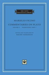Commentaries on Plato, Volume 2: Parmenides, Part I | Marsilio Ficino | 9780674064713
