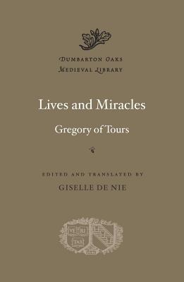 Lives and Miracles | Gregory of Tours |