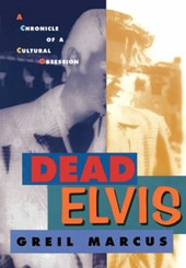 Dead Elvis - A Chronicle of a Cultural Obsession