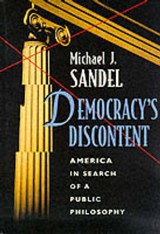 Democracy's Discontent - America in Search of a Public Philosophy (Paper) | Michael Sandel |