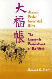 Japan's Protoindustrial Elite - The Economic Foundations of The Gono