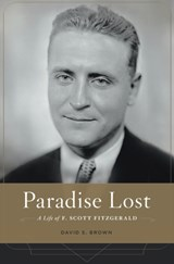 Paradise lost : a life of f. scott fitzgerald | David S. Brown | 9780674504820