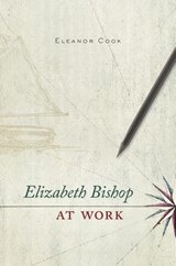Elizabeth Bishop at Work | Eleanor Cook | 9780674660175
