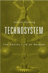 Technosystem - The Social Life of Reason | Andrew Feenberg | 9780674971783