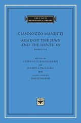 Against the Jews and the Gentiles | Giannozzo Manetti | 9780674974975