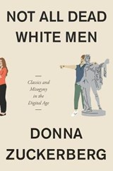 Not All Dead White Men | Donna Zuckerberg | 9780674975552