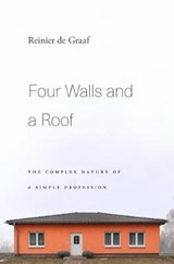Four Walls and a Roof | De Graaff, Reinier | 9780674976108