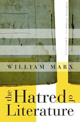 The Hatred of Literature | William Marx | 9780674976122