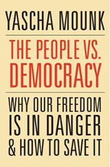 The People vs. Democracy | Yascha Mounk | 9780674976825