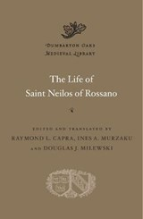 The Life of Saint Neilos of Rossano | Raymond L. Capra | 9780674977044