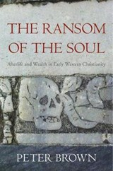 The Ransom of the Soul | Peter Brown | 9780674983977