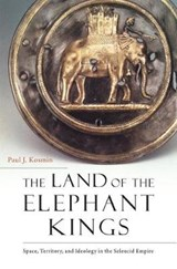 Land of the Elephant Kings | Paul J. Kosmin | 9780674986886