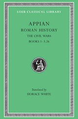 Roman History - Civil Wars Books I-III ,Pt 26 L004 (Trans. White) (Greek) | Didier Appian |