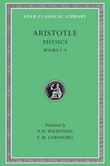 Physics Books I-IV L228 (Trans. Wicksteed)(Greek) | Aristotle | 9780674992511