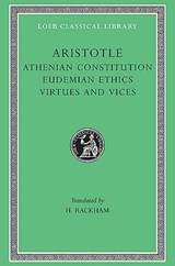 Athenian Constitution - Eudemian Ethics - Virtues & Vices L285 V 20 (Trans. Rackham)(Greek) | Aristotle | 9780674993150