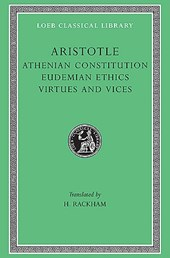 Athenian Constitution - Eudemian Ethics - Virtues & Vices L285 V 20 (Trans. Rackham)(Greek)