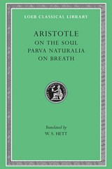 On the Soul, Parva Naturalia, On Breath L288 V 8 (Trans. Hett)(Greek) | Aristotle | 9780674993181