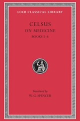 On Medicine Books V & VI L304 (Trans. Spencer) (Latin) | Celsus |