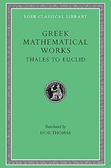 Greek Mathematical Works, Volume I | Thales |