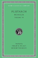 Moralia - On Love of Wealth - On Compliancy - On Envy & Hate L405 V 7 (Trans. De Lacy)(Greek) | Plutarch | 9780674994461