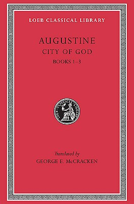 City of God Books I-III L411 V 1 (Trans.McCracken) (Latin) | St Augustine |