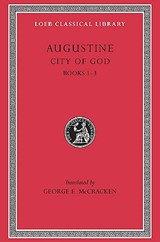 City of God Books I-III L411 V 1 (Trans.McCracken) (Latin) | St Augustine | 9780674994522