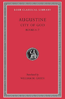City of God Books IV-VII L412 V 2 (Trans. Green) (Latin) | St Augustine |