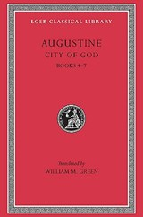 City of God Books IV-VII L412 V 2 (Trans. Green) (Latin) | St Augustine | 9780674994539