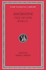 City of God Books VIII-XI L413 V 3 (Trans. Wiesen) (Latin) | St Augustine | 9780674994553