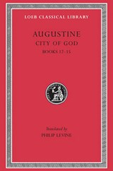City of God Books XII-XV L414 V 4 (Trans. Levine) (Latin) | St Augustine | 9780674994560