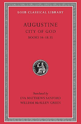 City of God Books XVI-XVIII L415 V 5 (Trans. Sandford)(Latin) | St Augustine |