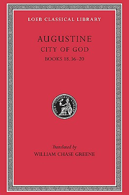 City of God Books XVIII,36-XX L416 V 6 (Trans. Green)(Latin) | St Augustine |