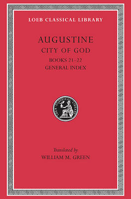 City of God Books XII & XXII L417 V 7 (Trans. Green)(Latin) | St Augustine |