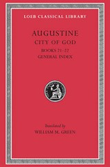 City of God Books XII & XXII L417 V 7 (Trans. Green)(Latin) | St Augustine | 9780674994591