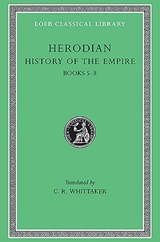 Books V-VIII L455 V 2 (Trans. Whittaker)(Greek) | Herodian |