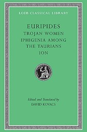 Euripides - Trojan Women, Iphigenia Among the Taurians, Ion V 4 L010 (Also available, L258, L063  (Trans. Kovacs)(Greek)