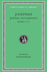 Josephus V 9 Jewish Antiquities Books XII-XIII L365 (see also L242/490/281/326/489/410/433/456) (Trans. Marcus)(Greek) | Josephus |