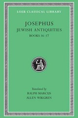 Josephus V11 Jewish Antiquities Books XVI-XVII L410 (see also L242/490/281/326/365/489/433/456) (Trans. Marcus)(Greek) | Josephus |