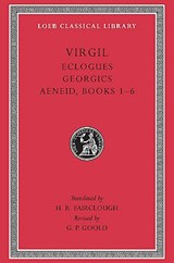 Virgil - Eclogues, Georgics, Aeneid 1-6 L063 (Trans. Fairclough)(Latin) | Virgil |