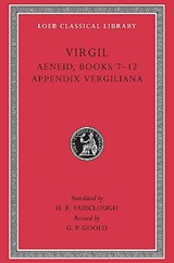 Virgil Aeneid 7-12 - Appendix Vergiliana L064 (Trans. Fairclough)(Latin) | Virgil |
