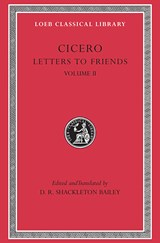 Cicero - Letters to Friends L216 V 2 (Trans. Bailey)(Latin) | Cicero | 9780674995895