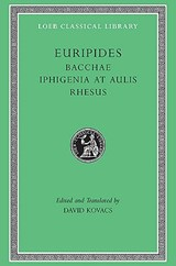 Euripidies - Bacchae Iphigenia at Aulis Rhesus V 1 L495 (Trans. Kovacs)(Greek) | Eurpidies | 9780674996014
