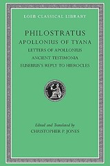 Apollonius of Tyana V III - Letters of Apollonius,  Ancient Testimonia, Eusebius's Reply to Hierocles  L458 (Trans. Jones)(Greek) | Philostratus |
