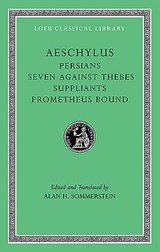 Suppliant Maidens - Persians - Prometheus - Seven Against Thebes L145 V 1 (Trans. Sommerstein) | Aeschylus |
