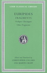 Fragments - Oedipus - Chrysippus Other Fragments L506 (Trans. Race) | Euripides | 9780674996311