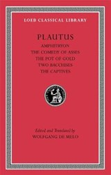 Amphitryon - The Comedy of Asses. The Pot of Gold.  The Two Bacchises. The Captives L060 | Plautus |