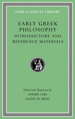 Early Greek Philosophy, Volume I - Introductory and Reference Materials | Glenn Most | 9780674996540