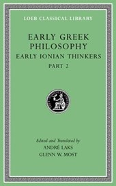 Early Greek Philosophy, Volume III - Early Ionian Thinkers, Part